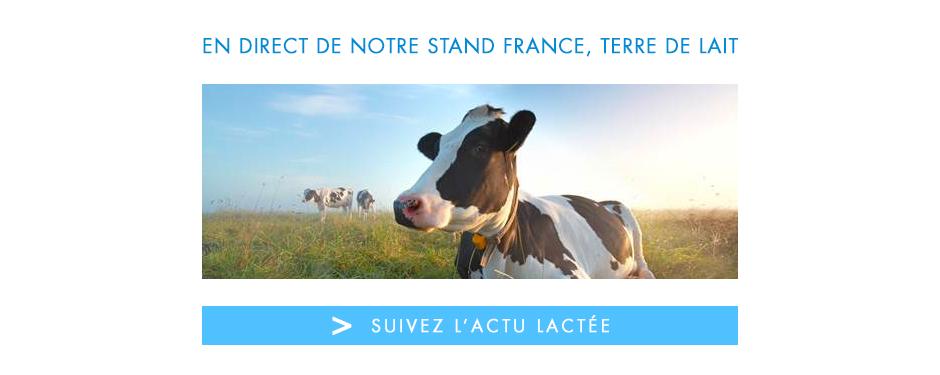 France terre de lait : le stand du Cniel au Salon de l'Agriculture 2017